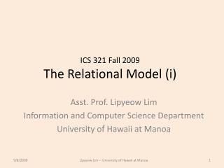 ICS 321 Fall 2009 The Relational Model (i)