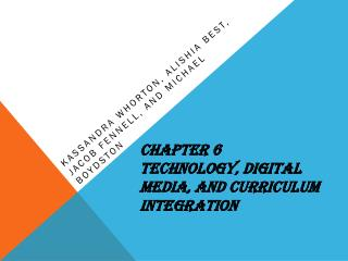 Chapter 6 Technology, Digital Media, and Curriculum Integration