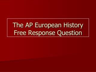 The AP European History Free Response Question