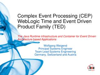 Complex Event Processing CEP WebLogic Time and Event Driven Product Family TED  The Java Runtime infrastructure and Cont