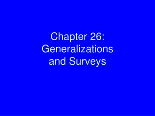 Chapter 26: Generalizations  and Surveys