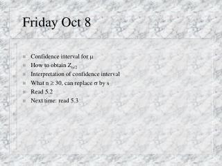 Friday Oct 8