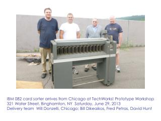 IBM 082 card sorter arrives from Chicago at TechWorks! Prototype Workshop