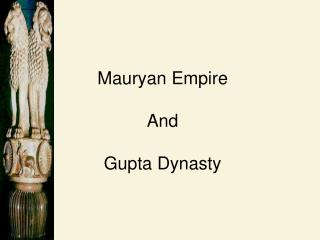 Mauryan Empire And Gupta Dynasty
