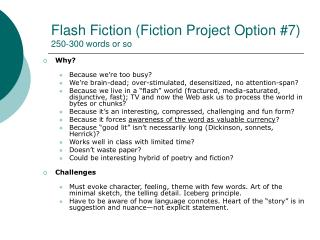 Flash Fiction (Fiction Project Option #7) 250-300 words or so