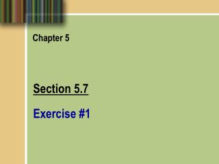 Section 5.7