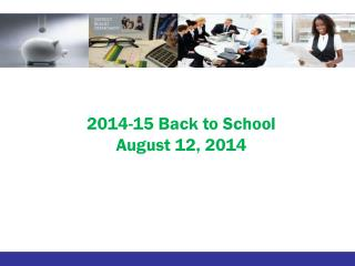 2014-15 Back to School August 12, 2014
