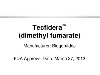 Tecfidera ™ (dimethyl fumarate)