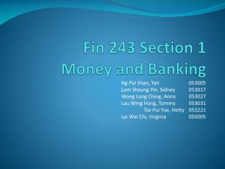 Fin 243 Section 1 Money and Banking