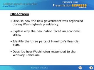 Discuss how the new government was organized during Washington's presidency.