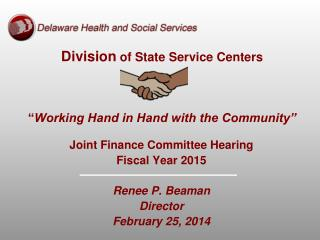 """Division of State Service Centers """" Working Hand in Hand with the Community"""""""