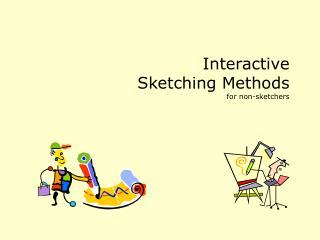 Interactive Sketching Methods for non-sketchers