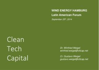 WIND ENERGY HAMBURG Latin American Forum September 25 th , 2014 Dr . Winfried Weigel