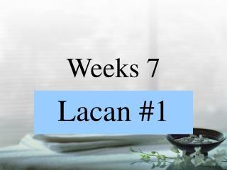 Weeks 7