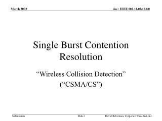 Single Burst Contention Resolution