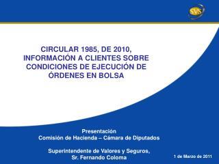 CIRCULAR 1985, DE 2010, INFORMACIÓN A CLIENTES SOBRE CONDICIONES DE EJECUCIÓN DE ÓRDENES EN BOLSA