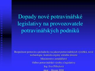 Dopady nové potravinářské legislativy na provozovatele potravinářských podniků