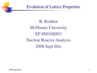 Evolution of Lattice Properties