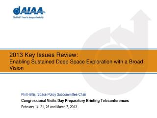 2013 Key Issues Review: Enabling Sustained Deep Space Exploration with a Broad Vision