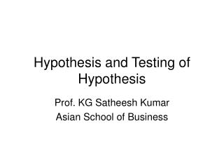 Hypothesis and Testing of Hypothesis