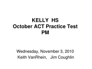 KELLY HS October ACT Practice Test PM