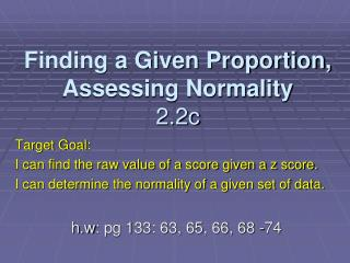Finding a Given Proportion, Assessing Normality 2.2c