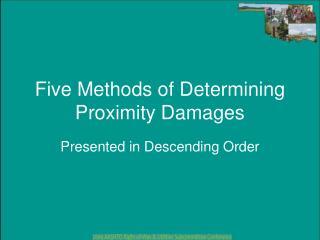 Five Methods of Determining Proximity Damages