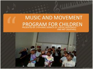 MUSIC AND MOVEMENT PROGRAM FOR CHILDREN