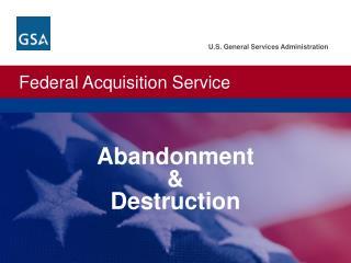 Abandonment & Destruction