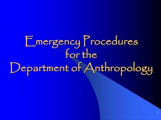 Emergency Procedures for the Department of Anthropology