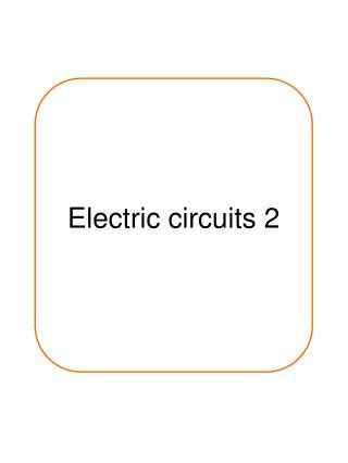 Electric circuits 2