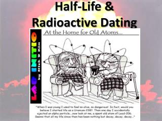 Half-Life &  Radioactive Dating
