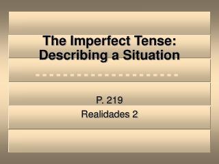 The Imperfect Tense: Describing a Situation