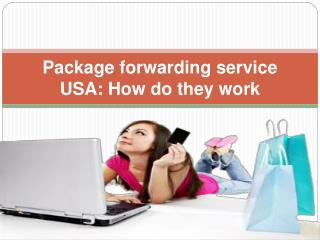 Package forwarding service USA How do they work