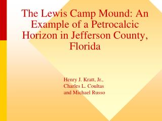 The Lewis Camp Mound: An Example of a Petrocalcic Horizon in Jefferson County, Florida