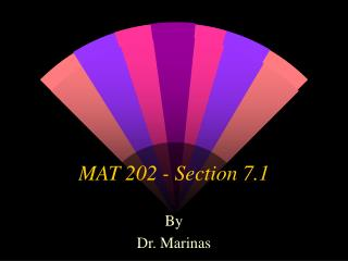MAT 202 - Section 7.1