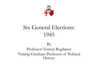 Six General Elections: 1945