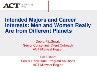 Intended Majors and Career Interests: Men and Women Really Are from Different Planets