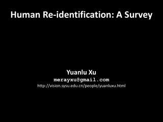 Yuanlu Xu merayxu@gmail vision.sysu/people/yuanluxu.html