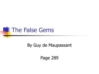 The False Gems