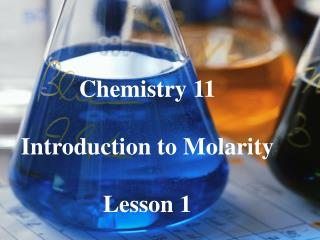 Chemistry 11 Introduction to Molarity Lesson 1