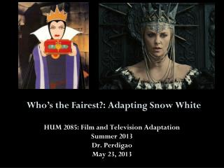 Who's the Fairest?: Adapting Snow White