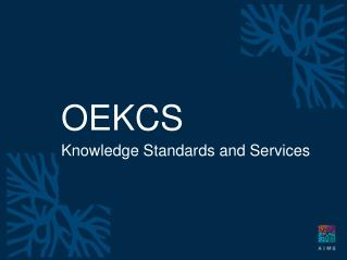 OEKCS Knowledge Standards and Services