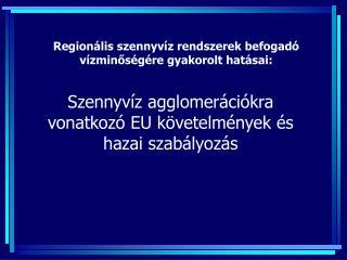 Szennyvíz agglomerációkra vonatkozó EU követelmények és hazai szabályozás