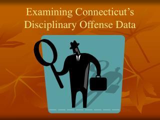 Examining Connecticut's Disciplinary Offense Data