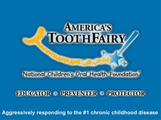 Aggressively responding to the #1 chronic childhood disease