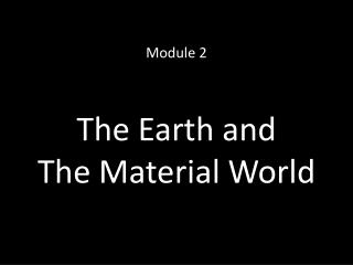 The Earth and The Material World