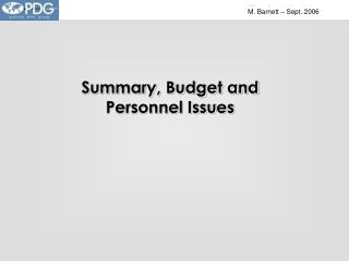 Summary, Budget and Personnel Issues