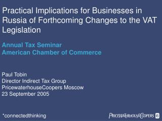 Practical Implications for Businesses in Russia of Forthcoming Changes to the VAT Legislation