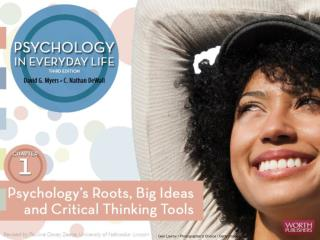 Psychology's Roots, Big Ideas, and Critical Thinking Tools Psychology's roots